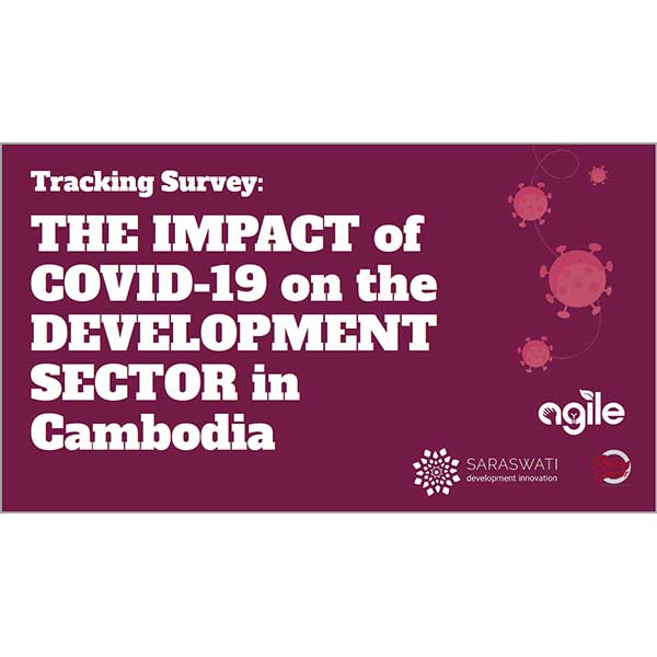 Tracking Survey: THE IMPACT of COVID-19 on the DEVELOPMENT SECTOR in Cambodia